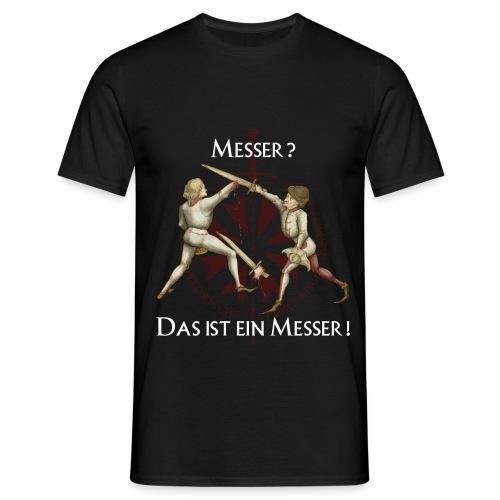 Das ist ein Messer - Männer T-Shirt