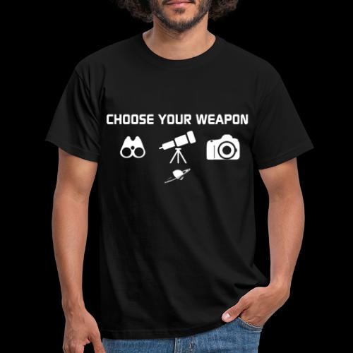 Choose your weapon - T-shirt Homme