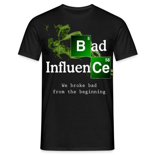 Bad Influence - Men's T-Shirt