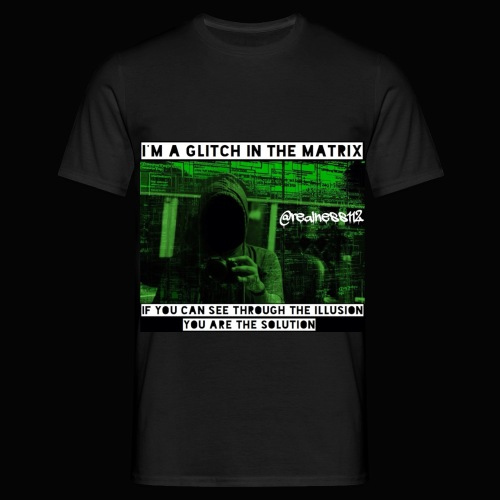 Glitch In The Matrix!!! Truth T-Shirts!!! #Matrix - Men's T-Shirt