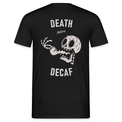 Death Before Decaf - T-shirt Homme