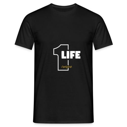 1 Life - One Life T-Shirt von Erfolgshirts - Männer T-Shirt