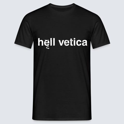 hell vetica - Männer T-Shirt
