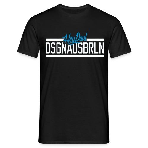 heypaul_dsgnausbrln - Männer T-Shirt