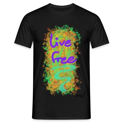 live free - Männer T-Shirt