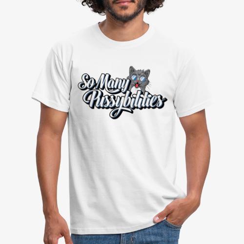 So Many PussyBilities - Herre-T-shirt