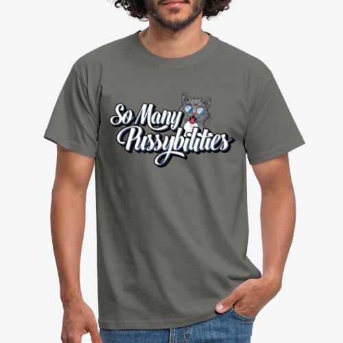 So Many PussyBilities - Herre-T-shirt