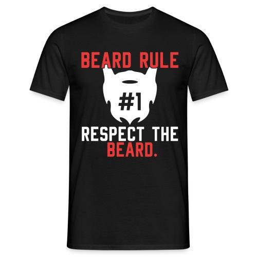 BEARD RULE 1 RESPECT THE RULE - Bart-Regel #1 - Männer T-Shirt