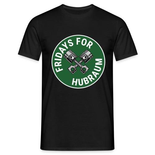 Fridays For Hubraum - Männer T-Shirt