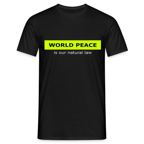 WORLD PEACE is our natural law - Männer T-Shirt