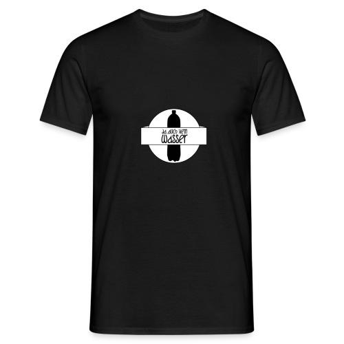 Ja auch kein Wasser - Männer T-Shirt