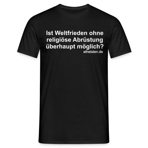 ... religiöse Abrüstung ... - Männer T-Shirt