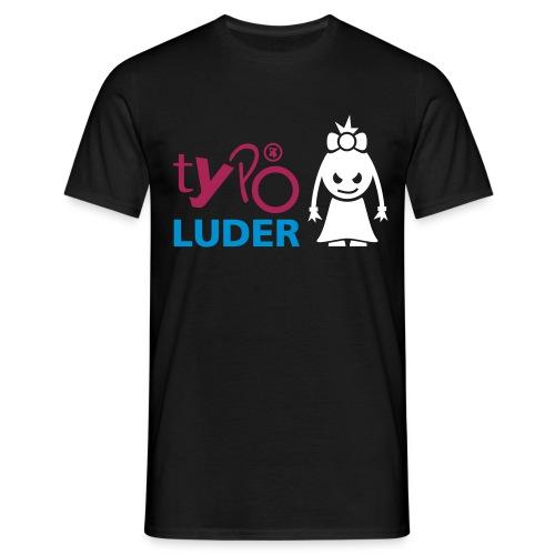 typo-luder - Männer T-Shirt