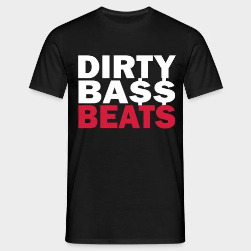 dirty bass beats - Männer T-Shirt