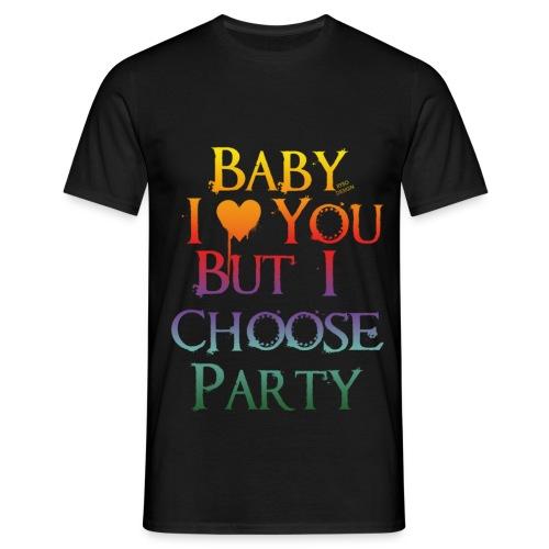 Baby I Love You But.. - Männer T-Shirt