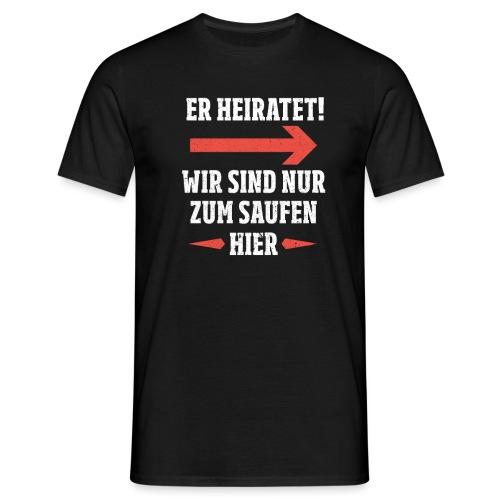 Er Heiratet Rechts - Männer T-Shirt