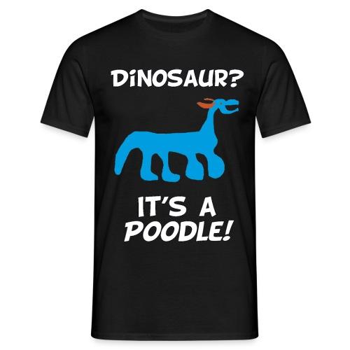 ITS A POODLE gif - Men's T-Shirt