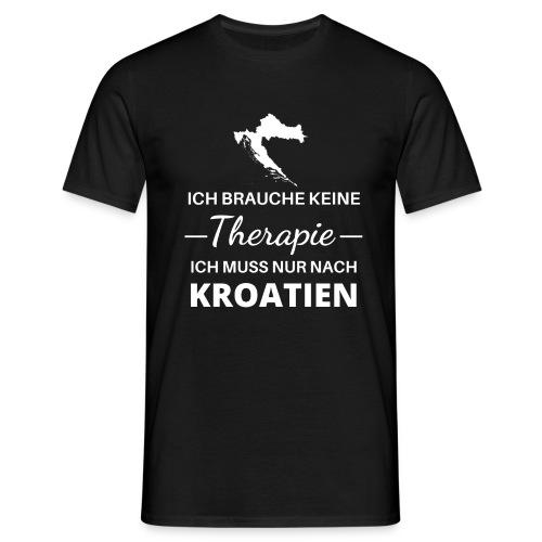 Ich muss nur nach Kroatien - Männer T-Shirt