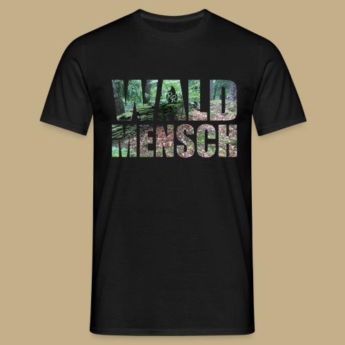 Wald Mensch - Männer T-Shirt