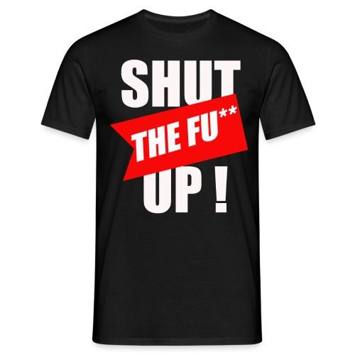shut ! - T-shirt Homme