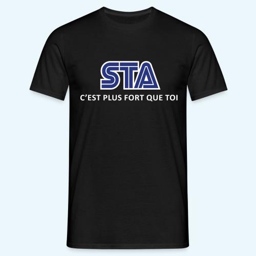 STA c'est plus fort... - T-shirt Homme