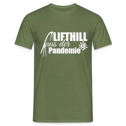 Lifthill aus der Pandemie Logo - Männer T-Shirt