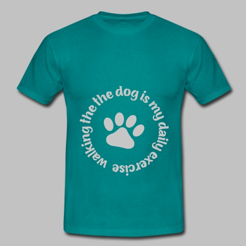 Walking the dog is my daily exercise - Männer T-Shirt