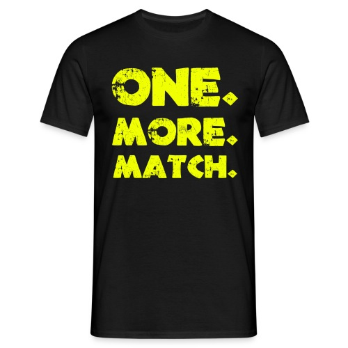 onemorematch - Men's T-Shirt