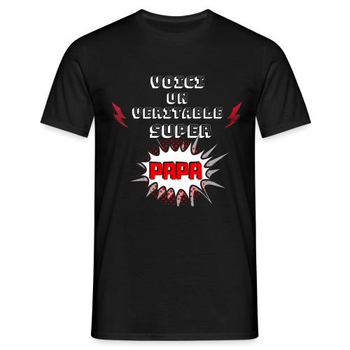 t-shirt fete des pères voici véritable super papa - T-shirt Homme