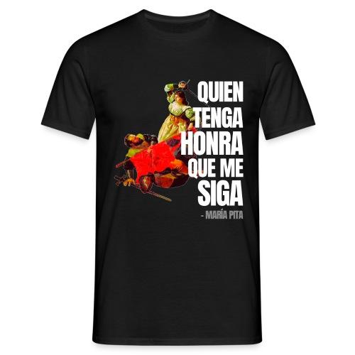 María Pita (Quien tenga honra que me siga) - Camiseta hombre