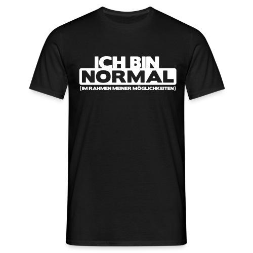 ich bin normal 02 - Männer T-Shirt
