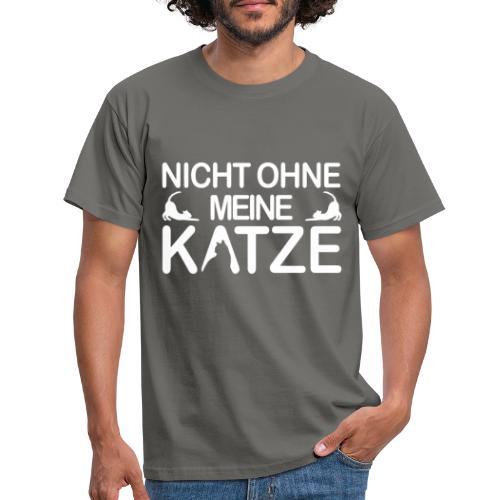 nicht ohne meine Katzen - Männer T-Shirt