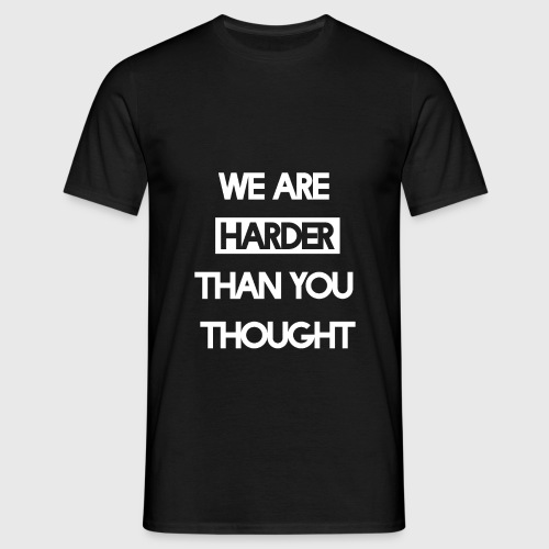 We Are Harder (White) - Männer T-Shirt