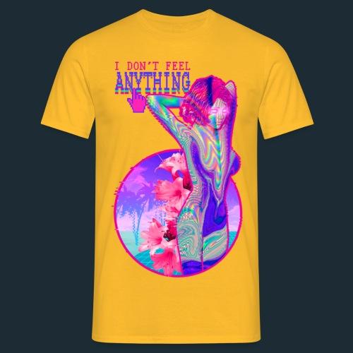I don't Feel Anything - Men's T-Shirt