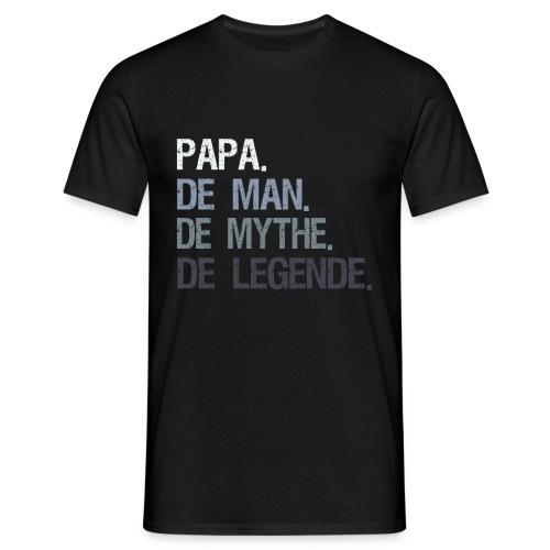 Papa de man de mythe de legende. Vaderdag cadeau - Mannen T-shirt