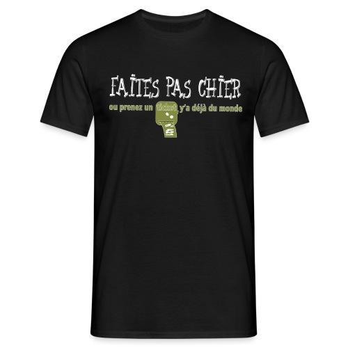 faites pas chier - T-shirt Homme