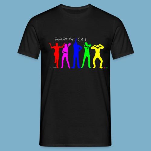 Party On - Männer T-Shirt