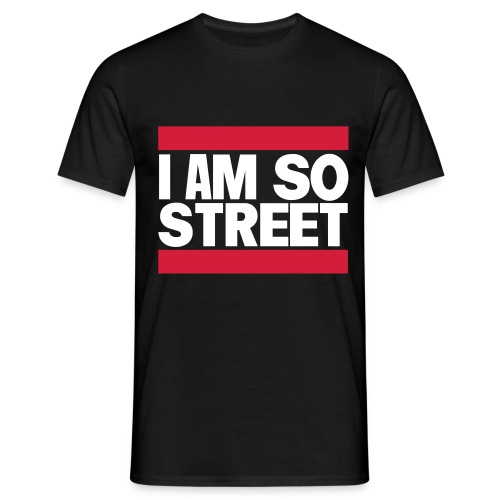 I am So Street - T-shirt Homme