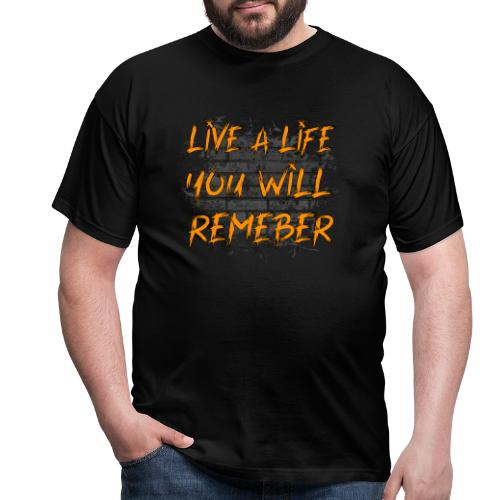 Live A Life You Will Remember - T-shirt herr