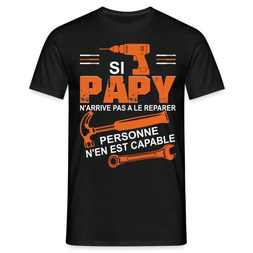 Grand Père T shirt -Si papy ne peut pas le réparer - T-shirt Homme