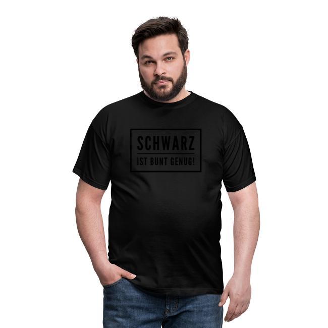 Schwarz ist bunt genug Design für Schwarzliebhaber