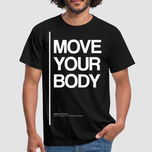 move your body white - Camiseta hombre