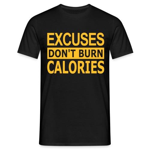 Excuses Dont Burn Calorie - Männer T-Shirt