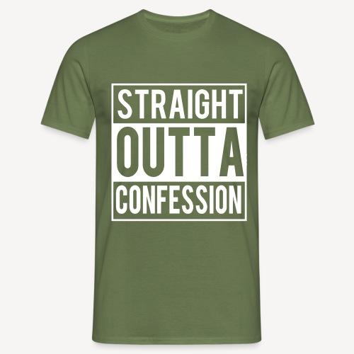 STRAIGHT OUTTA CONFESSION - Men's T-Shirt