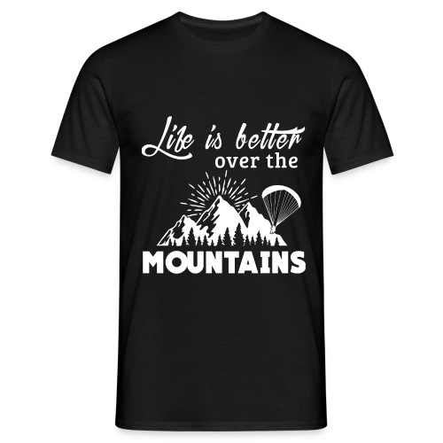 Paragliding T Shirt - Life is better - T-shirt Homme