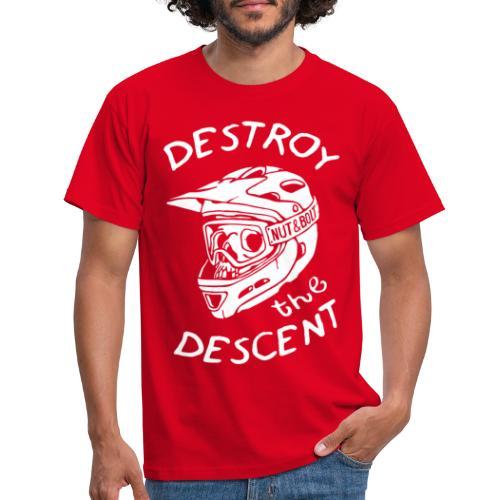 Destroy the Descent - Downhill Mountain Biking - Men's T-Shirt