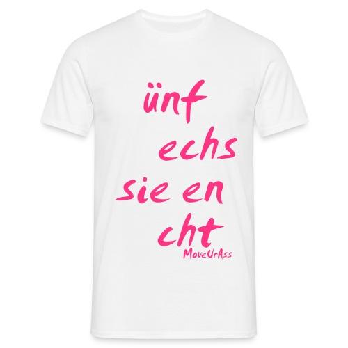 5 6 7 8 MoveUrAss - Männer T-Shirt