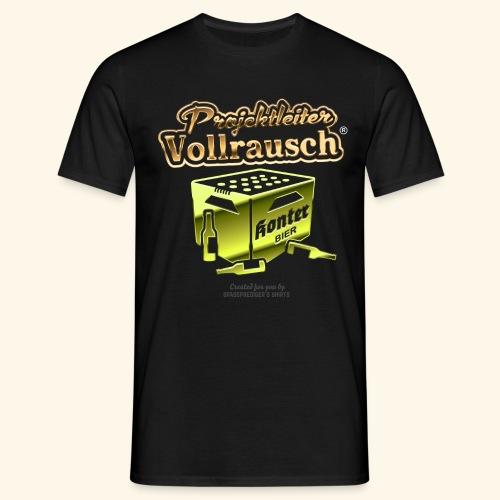 Projektleiter Vollrausch (R) - das Original - Männer T-Shirt