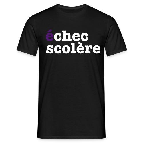 Echec Scolère - T-shirt Homme