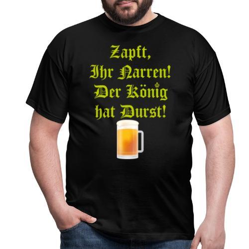 zapft ihr narren - Männer T-Shirt